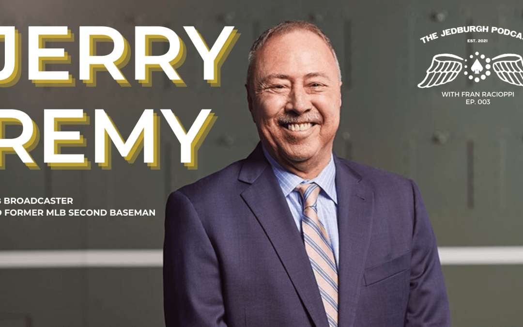 #003: The Boston Red Sox Second Baseman and Broadcaster – Jerry Remy
