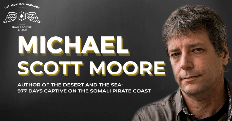 #009: Surviving 977 Days Of Captivity Among Somali Pirates – Michael Scott Moore
