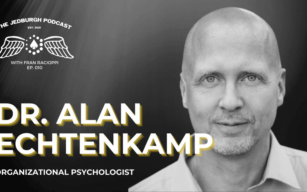 #010: Slingshot Leadership – Organizational Psychologist Dr. Alan Echtekcamp