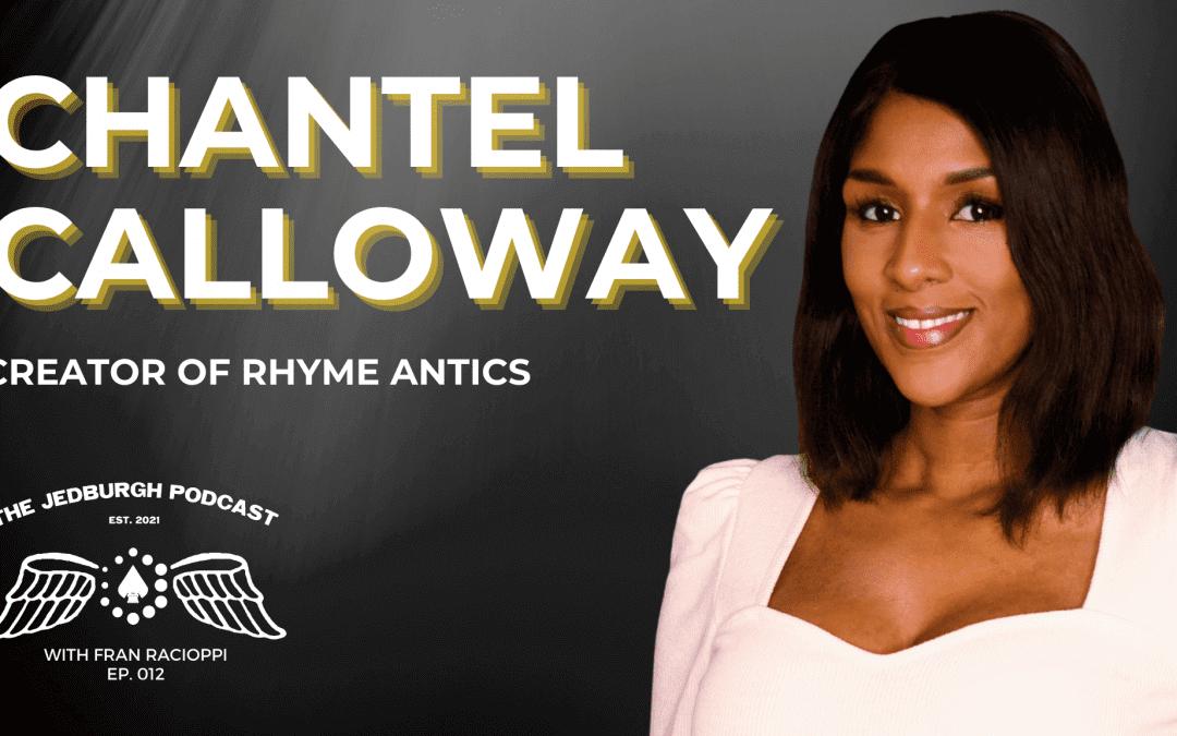 #012: Rhyme Antics – Founder & CEO Chantel Calloway