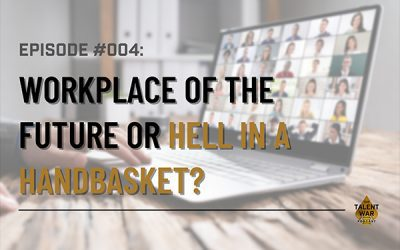 #004: Workplace Of The Future… Or Hell In A Handbasket?