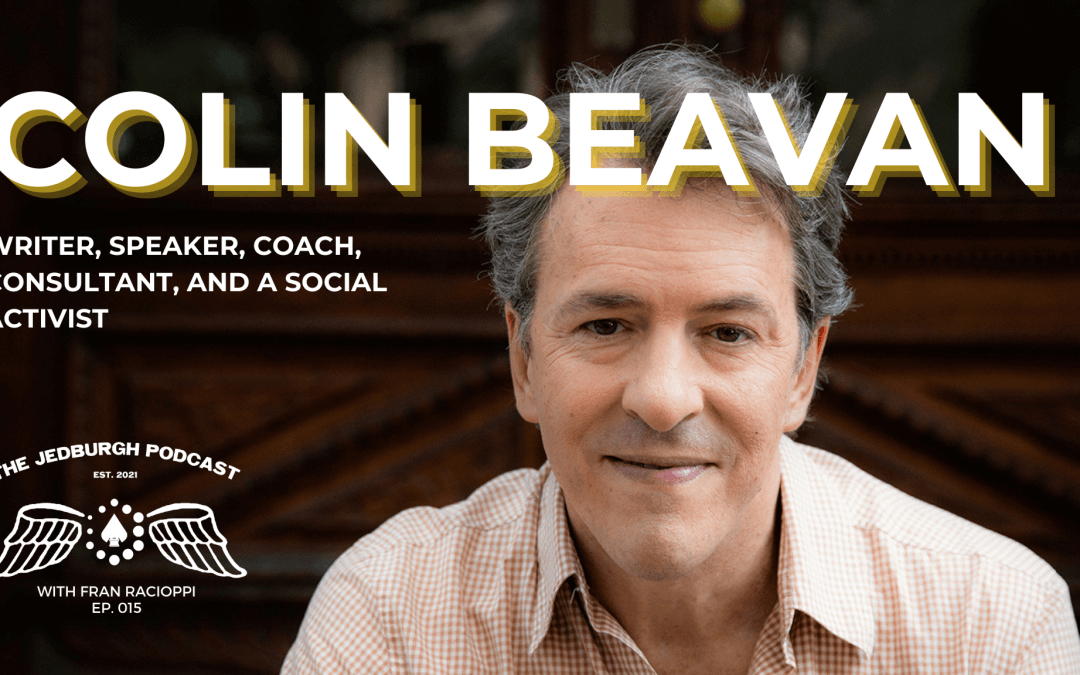 #015: How To Be Alive – Author Colin Beavan