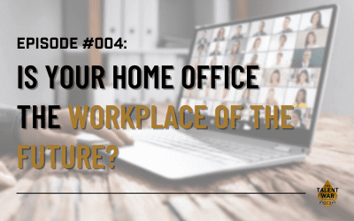 #004: Is Your Home Office the Workplace of the Future?