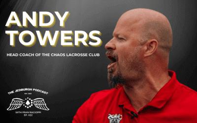 #022: Premier Lacrosse League – Chaos Head Coach Andy Towers