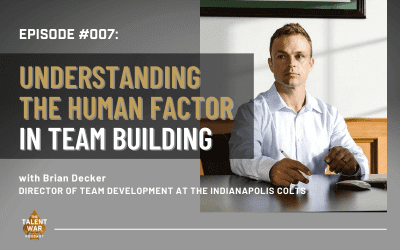 #007: Understanding The Human Factor In Team Building With Brian Decker