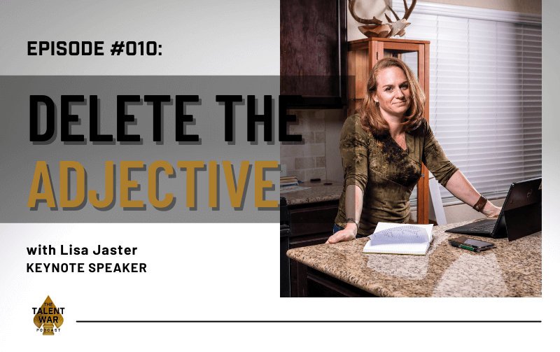 #010: Delete The Adjective With Lisa Jaster